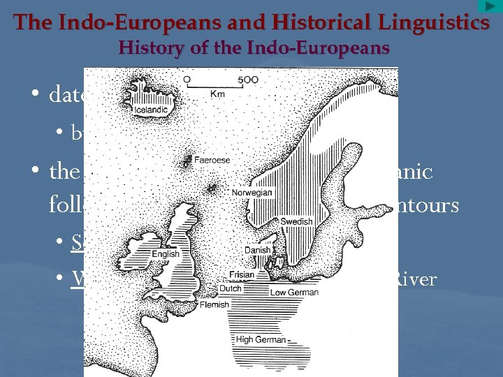 The Indo-Europeans and Historical Linguistics History of the Indo-Europeans • date of this break-up