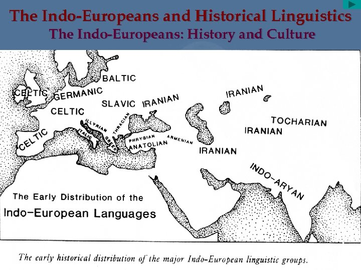 The Indo-Europeans and Historical Linguistics The Indo-Europeans: History and Culture What We Don't Know