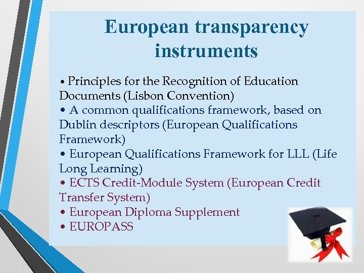 European transparency instruments • Principles for the Recognition of Education Documents (Lisbon Convention) •