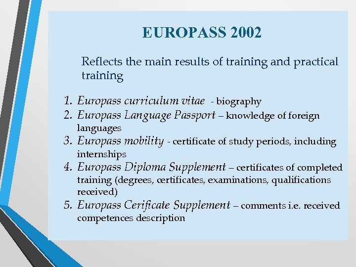 EUROPASS 2002 Reflects the main results of training and practical training 1. Europass curriculum