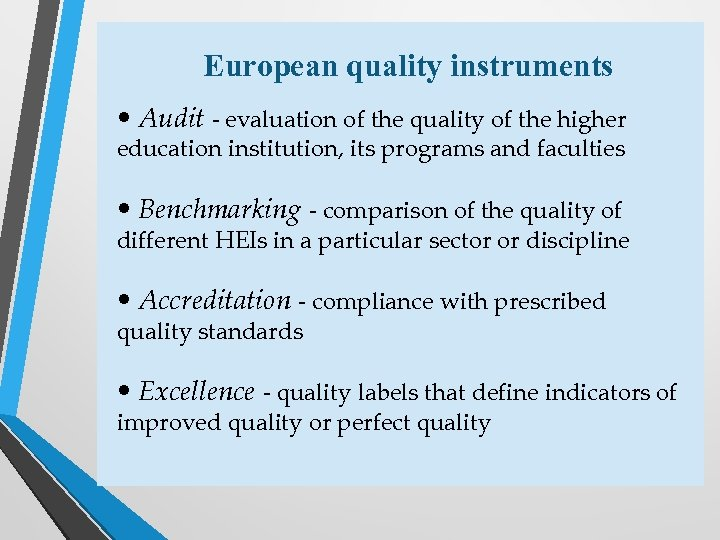 European quality instruments • Audit - evaluation of the quality of the higher education