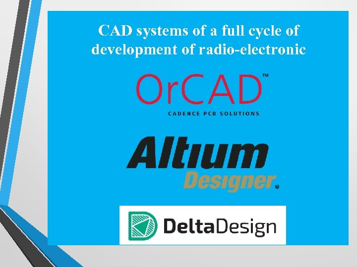 CAD systems of a full cycle of development of radio-electronic