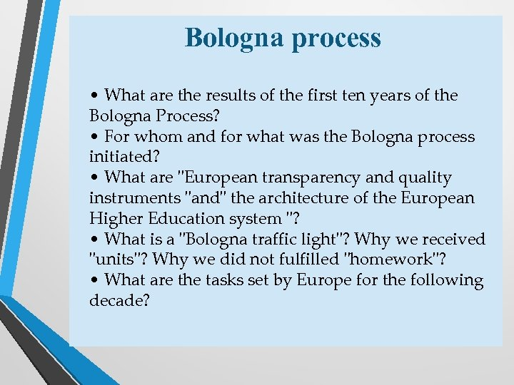 Bologna process • What are the results of the first ten years of the