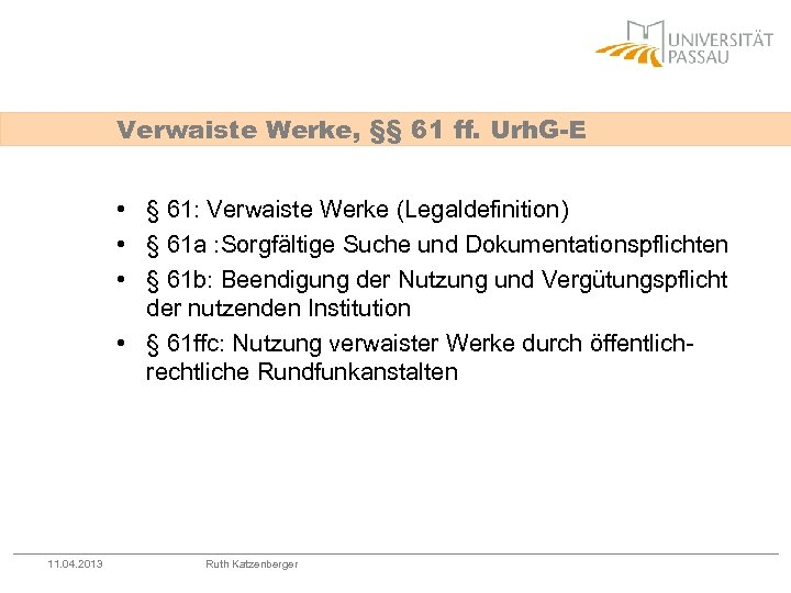 Verwaiste Werke, §§ 61 ff. Urh. G-E • § 61: Verwaiste Werke (Legaldefinition) •