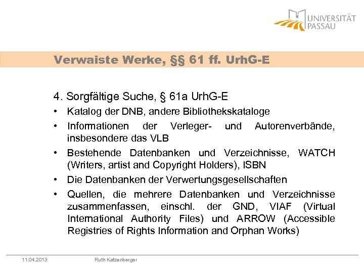 Verwaiste Werke, §§ 61 ff. Urh. G-E 4. Sorgfältige Suche, § 61 a Urh.
