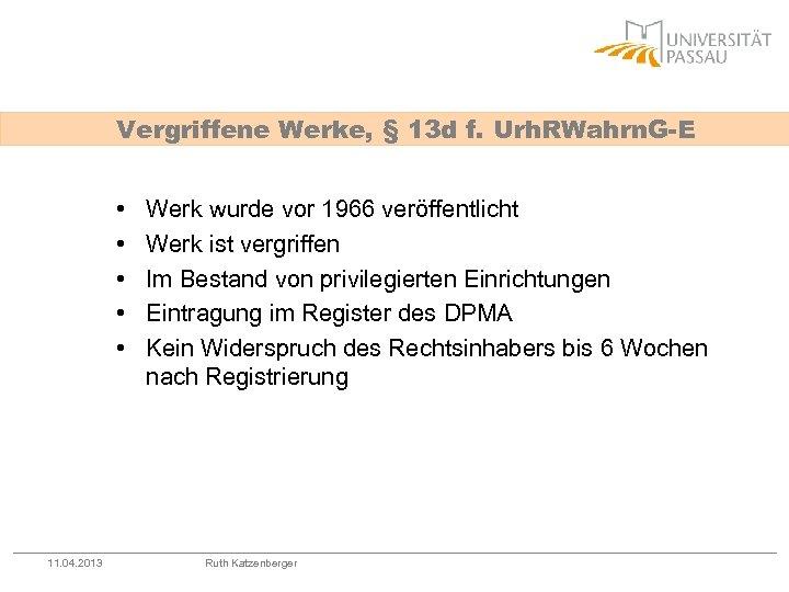 Vergriffene Werke, § 13 d f. Urh. RWahrn. G-E • • • 11. 04.