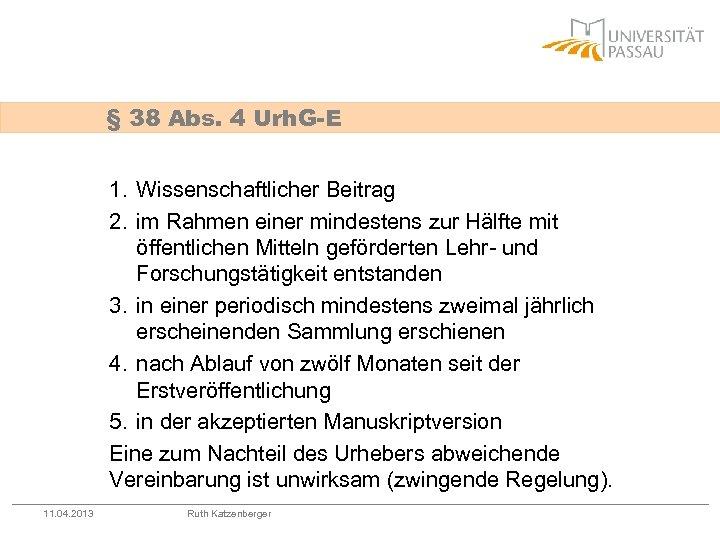 § 38 Abs. 4 Urh. G-E 1. Wissenschaftlicher Beitrag 2. im Rahmen einer mindestens