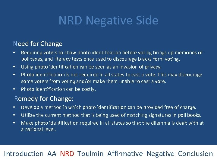 NRD Negative Side Need for Change • • Requiring voters to show photo identification