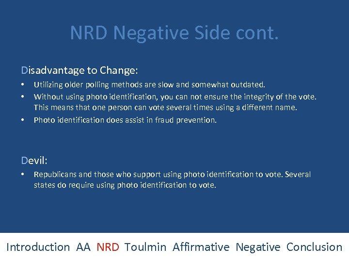 NRD Negative Side cont. Disadvantage to Change: • • • Utilizing older polling methods