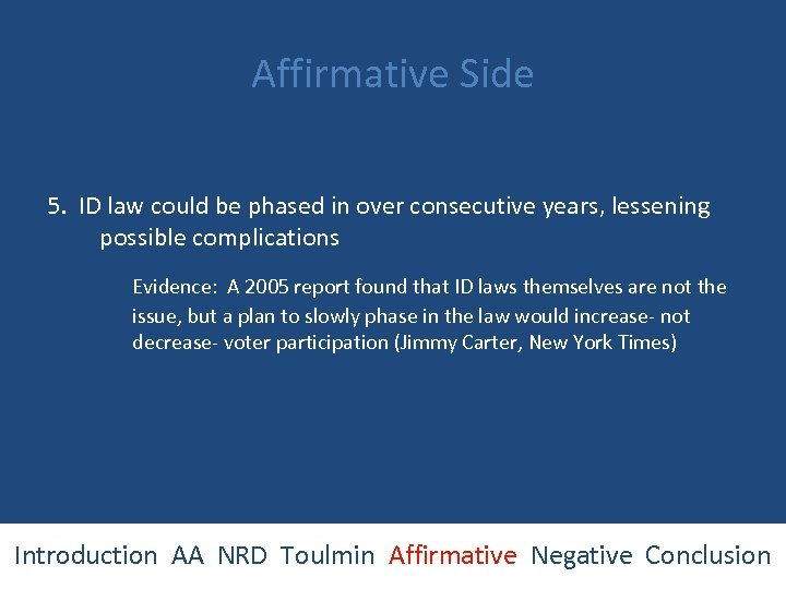 Affirmative Side 5. ID law could be phased in over consecutive years, lessening possible