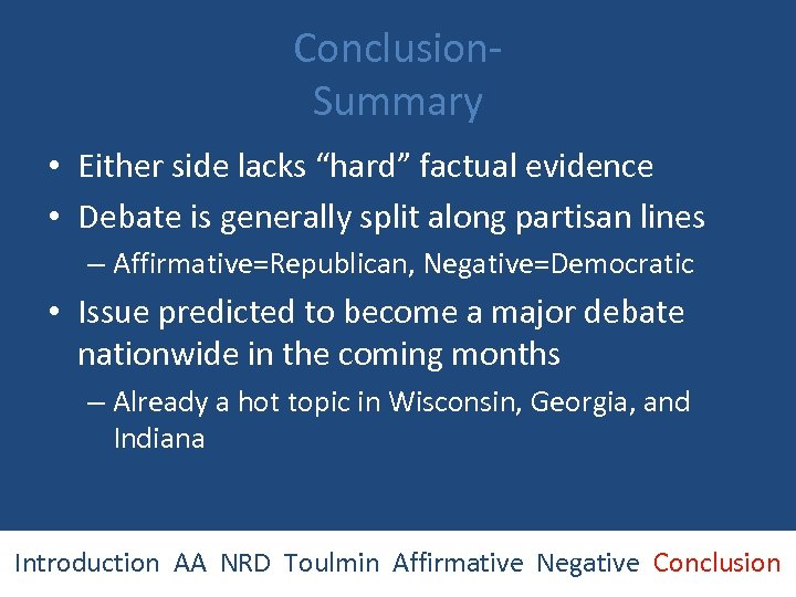 """Conclusion. Summary • Either side lacks """"hard"""" factual evidence • Debate is generally split"""