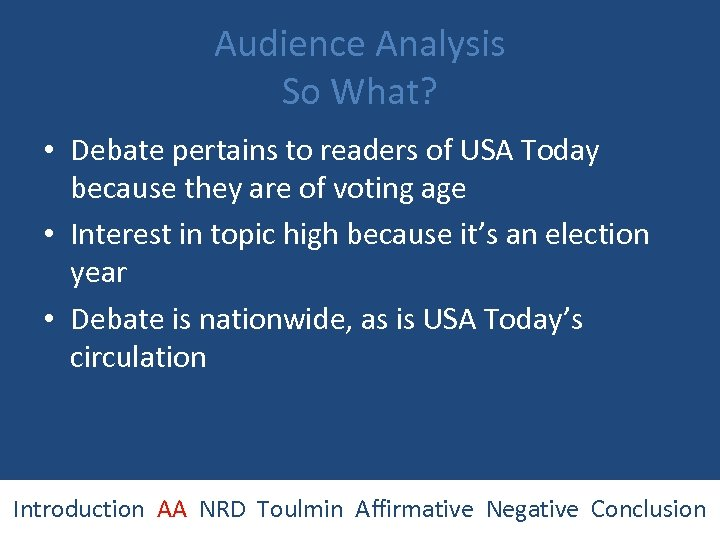 Audience Analysis So What? • Debate pertains to readers of USA Today because they