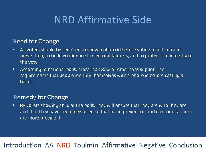 NRD Affirmative Side Need for Change • • All voters should be required to
