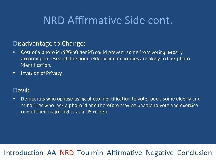 NRD Affirmative Side cont. Disadvantage to Change: • • Cost of a photo id