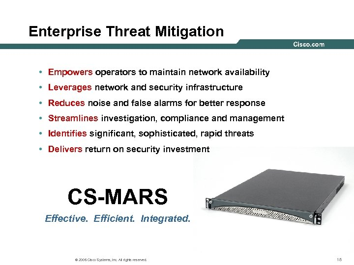 Enterprise Threat Mitigation • Empowers operators to maintain network availability • Leverages network and
