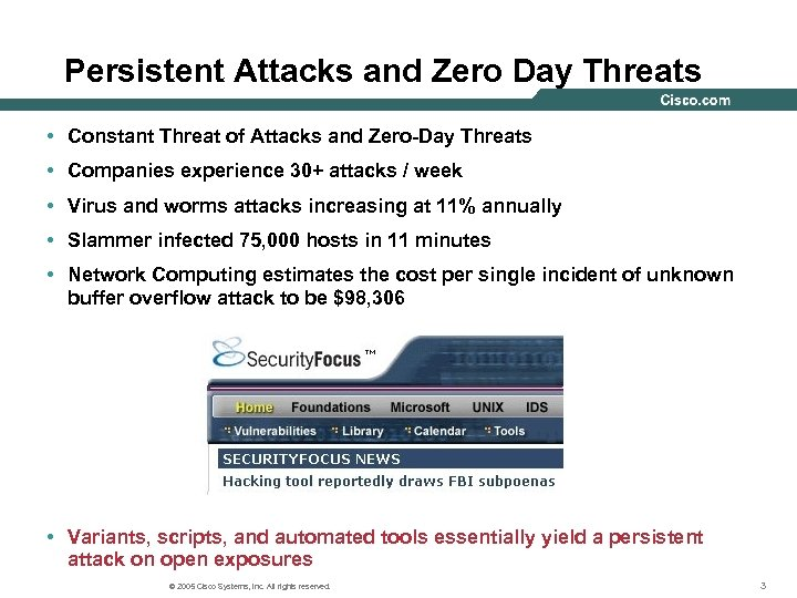 Persistent Attacks and Zero Day Threats • Constant Threat of Attacks and Zero-Day Threats