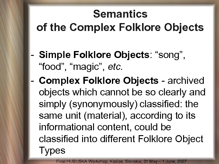 "Semantics of the Complex Folklore Objects - Simple Folklore Objects: ""song"", ""food"", ""magic"", etc."