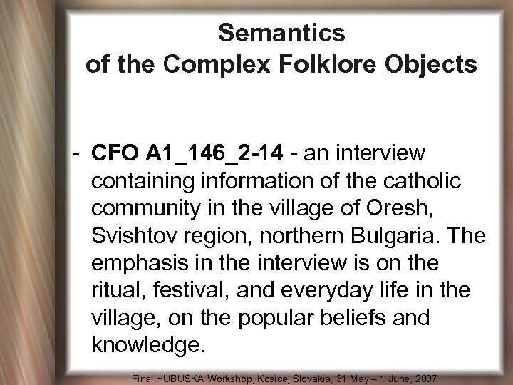 Semantics of the Complex Folklore Objects - CFO A 1_146_2 -14 - an interview