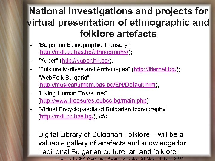 "National investigations and projects for virtual presentation of ethnographic and folklore artefacts - ""Bulgarian"