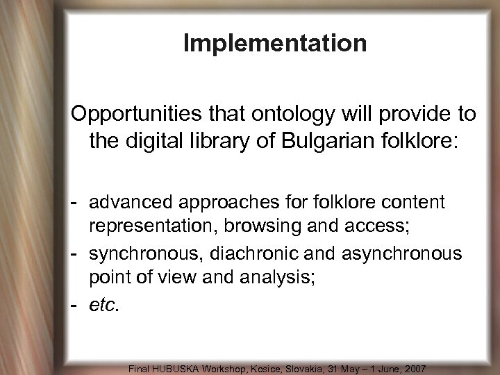 Implementation Opportunities that ontology will provide to the digital library of Bulgarian folklore: -