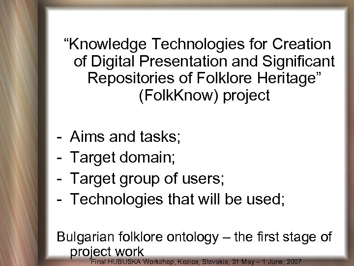 """Knowledge Technologies for Creation of Digital Presentation and Significant Repositories of Folklore Heritage"" (Folk."