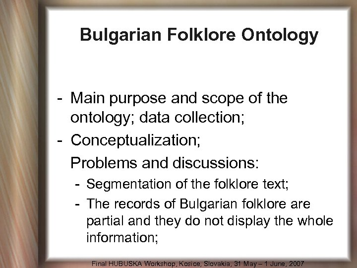 Bulgarian Folklore Ontology - Main purpose and scope of the ontology; data collection; -