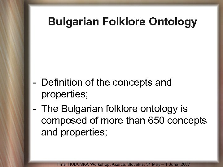 Bulgarian Folklore Ontology - Definition of the concepts and properties; - The Bulgarian folklore