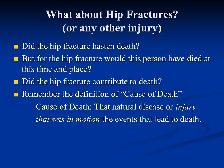 What about Hip Fractures? (or any other injury) n n Did the hip fracture