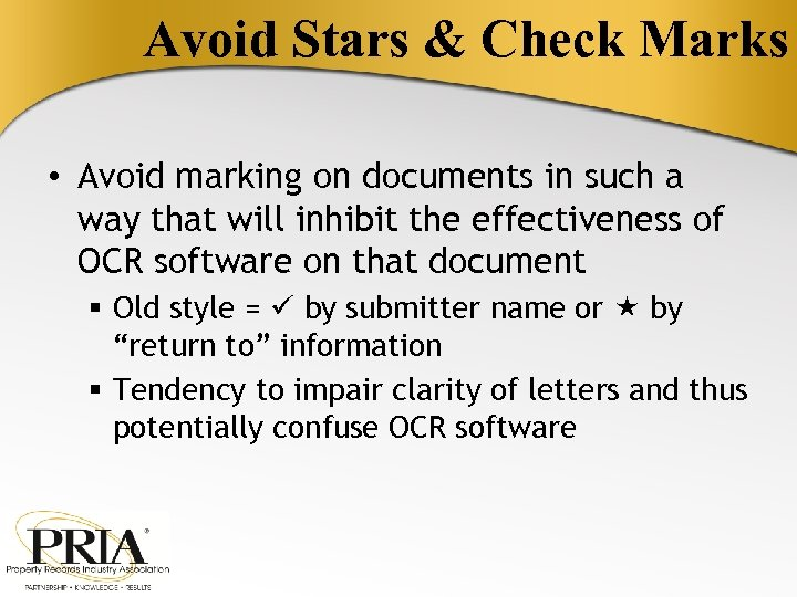 Avoid Stars & Check Marks • Avoid marking on documents in such a way