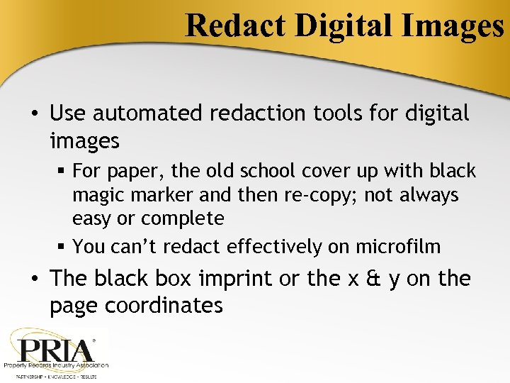 Redact Digital Images • Use automated redaction tools for digital images § For paper,