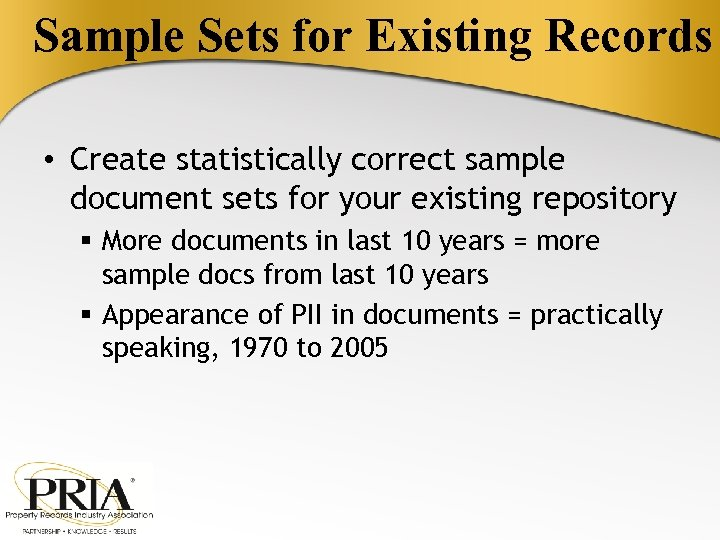 Sample Sets for Existing Records • Create statistically correct sample document sets for your