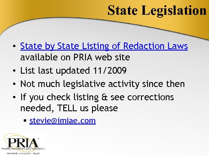 State Legislation • State by State Listing of Redaction Laws available on PRIA web