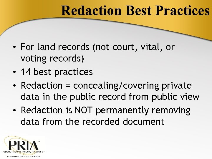 Redaction Best Practices • For land records (not court, vital, or voting records) •