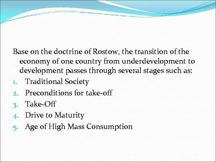 Base on the doctrine of Rostow, the transition of the economy of one country