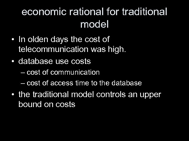 economic rational for traditional model • In olden days the cost of telecommunication was