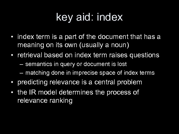 key aid: index • index term is a part of the document that has