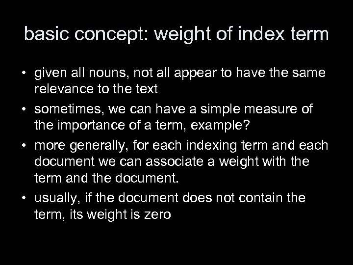 basic concept: weight of index term • given all nouns, not all appear to