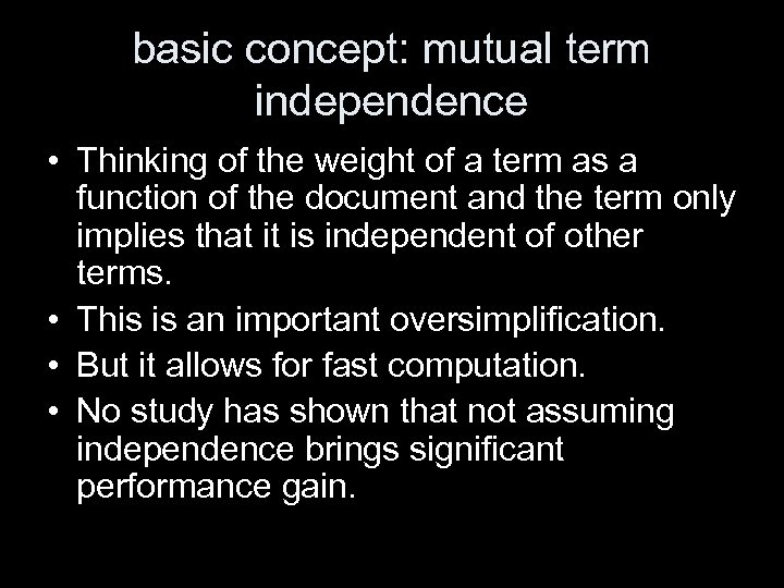 basic concept: mutual term independence • Thinking of the weight of a term as