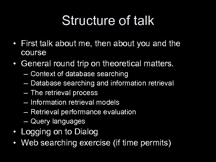 Structure of talk • First talk about me, then about you and the course