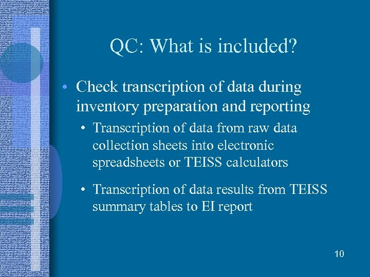 QC: What is included? • Check transcription of data during inventory preparation and reporting