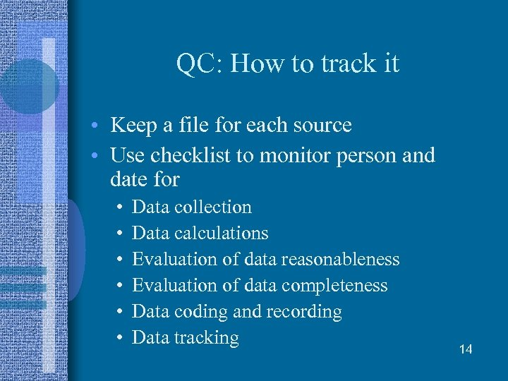 QC: How to track it • Keep a file for each source • Use