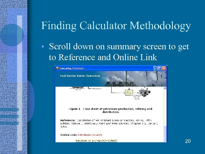 Finding Calculator Methodology • Scroll down on summary screen to get to Reference and