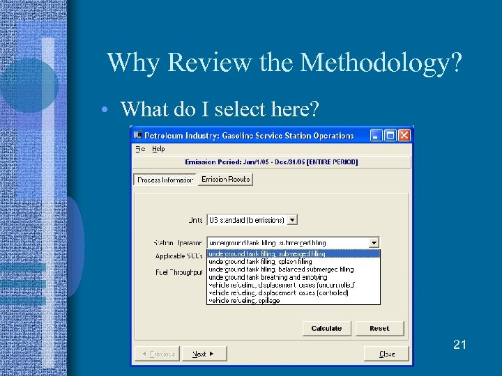 Why Review the Methodology? • What do I select here? 21