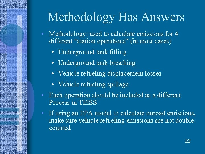 "Methodology Has Answers • Methodology: used to calculate emissions for 4 different ""station operations"""