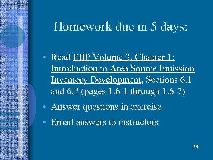 Homework due in 5 days: • Read EIIP Volume 3, Chapter 1: Introduction to