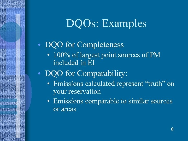 DQOs: Examples • DQO for Completeness • 100% of largest point sources of PM