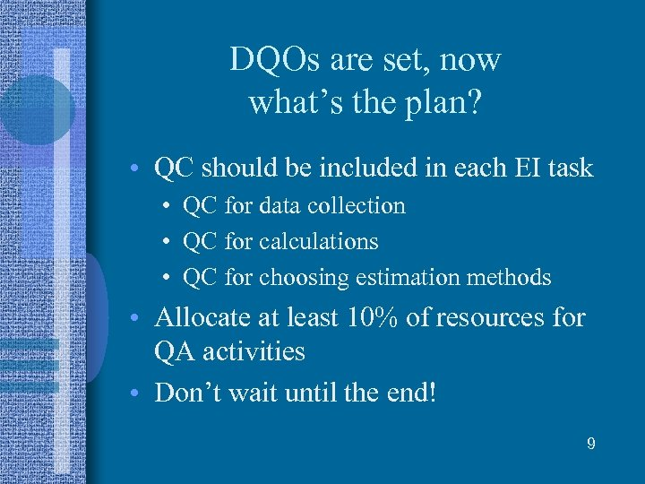 DQOs are set, now what's the plan? • QC should be included in each