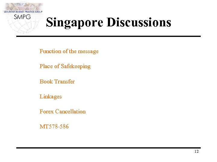 Singapore Discussions Function of the message Place of Safekeeping Book Transfer Linkages Forex Cancellation