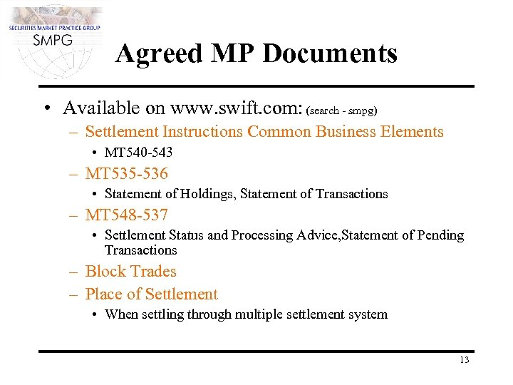Agreed MP Documents • Available on www. swift. com: (search - smpg) – Settlement
