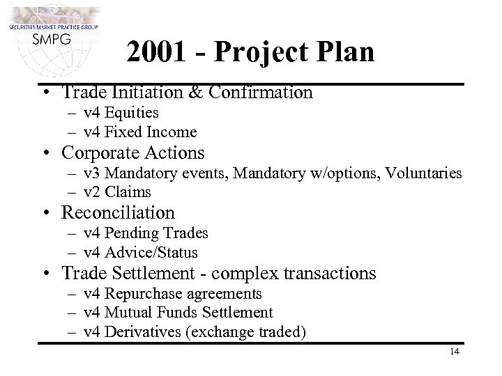 2001 - Project Plan • Trade Initiation & Confirmation – v 4 Equities –